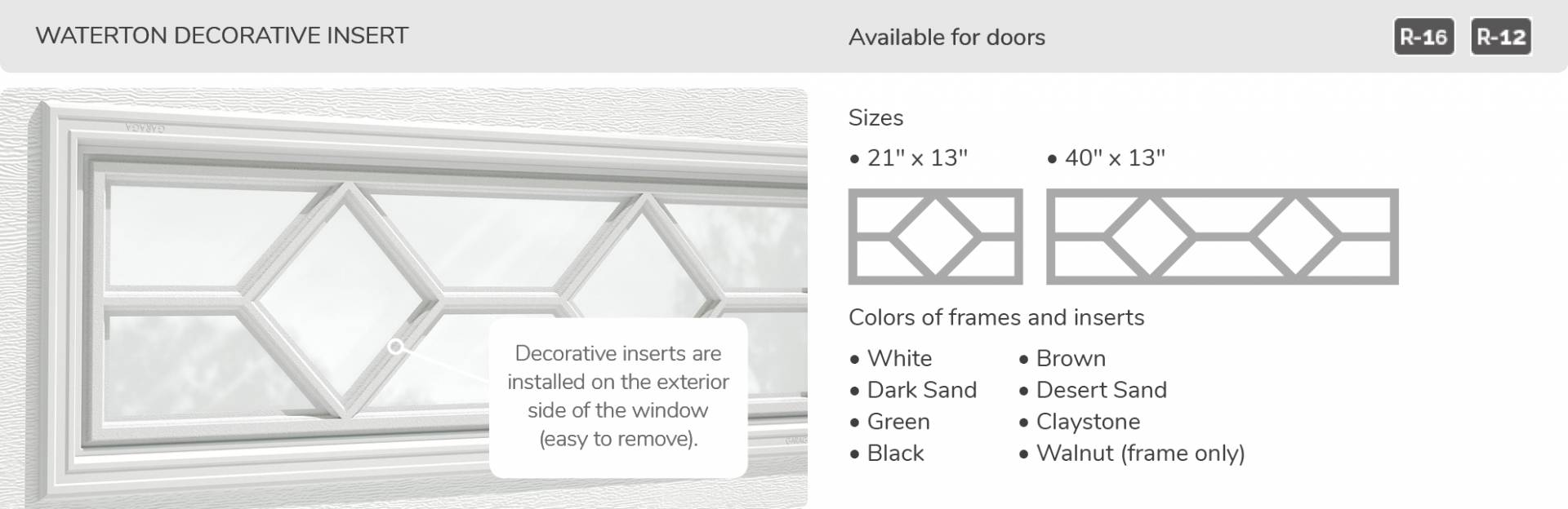 Waterton Decorative Insert, 21' x 13' and 40' x 13', available for door R-16 and R-12